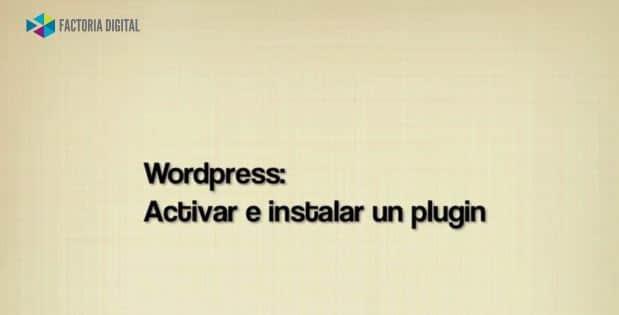 Cómo instalar y activar un plugin en nuestro blog de WordPress